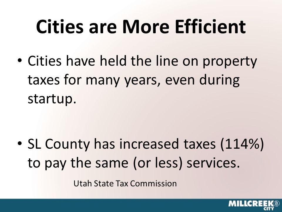 Cities are More Efficient Cities have held the line on property taxes for many years, even during startup.