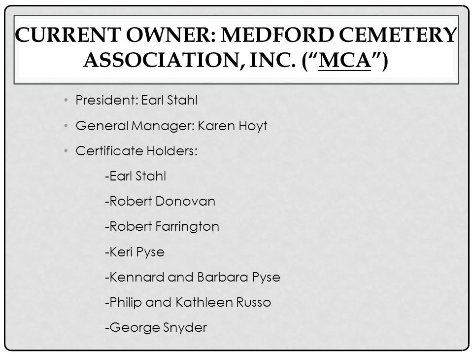 CURRENT OWNER: MEDFORD CEMETERY ASSOCIATION, INC.