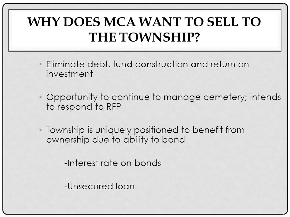 WHY DOES MCA WANT TO SELL TO THE TOWNSHIP.