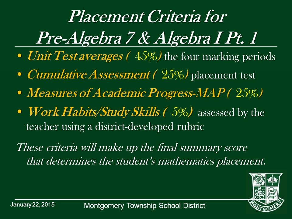 Montgomery Township School District Placement Criteria for Pre-Algebra 7 & Algebra I Pt.