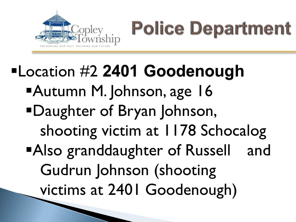 2401 Goodenough  Location #2 2401 Goodenough  16 year old Copley Township resident (Identity withheld pending notification of family)