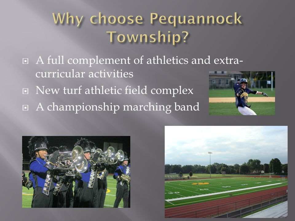  A full complement of athletics and extra- curricular activities  New turf athletic field complex  A championship marching band