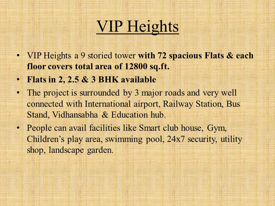 VIP Heights VIP Heights a 9 storied tower with 72 spacious Flats & each floor covers total area of 12800 sq.ft.