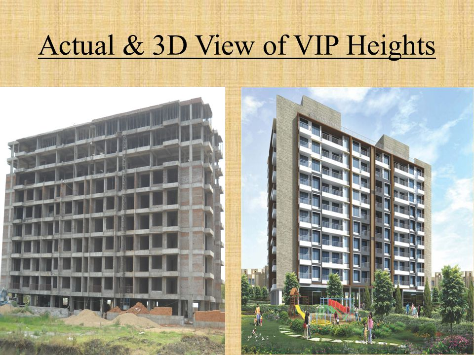 Actual & 3D View of VIP Heights