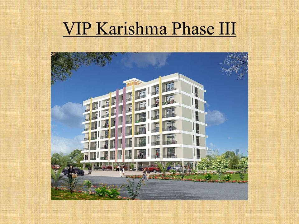 VIP Karishma Phase III