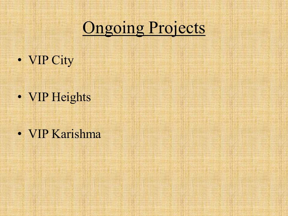 Ongoing Projects VIP City VIP Heights VIP Karishma