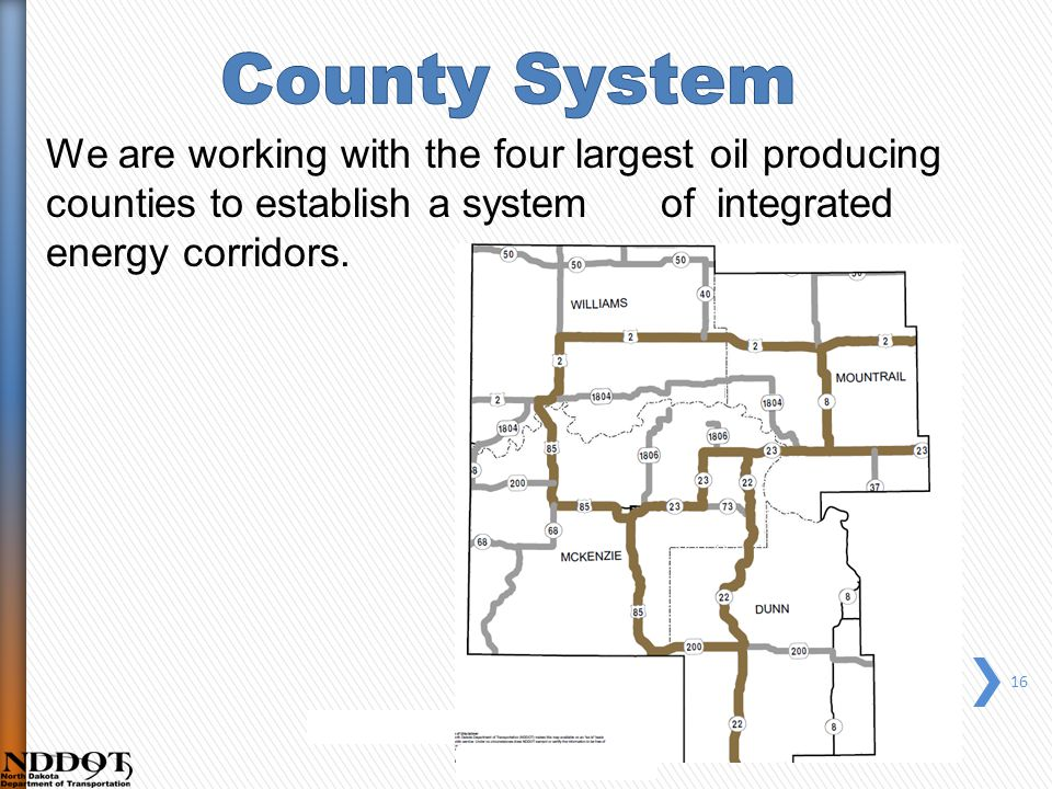 We are working with the four largest oil producing counties to establish a system of integrated energy corridors.