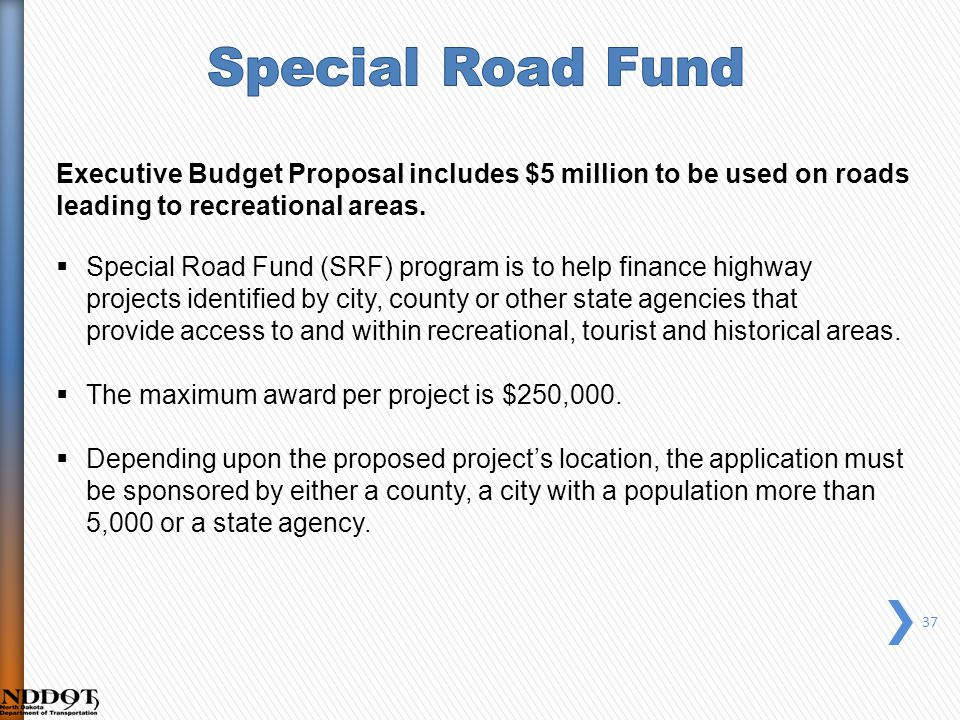 37 Executive Budget Proposal includes $5 million to be used on roads leading to recreational areas.