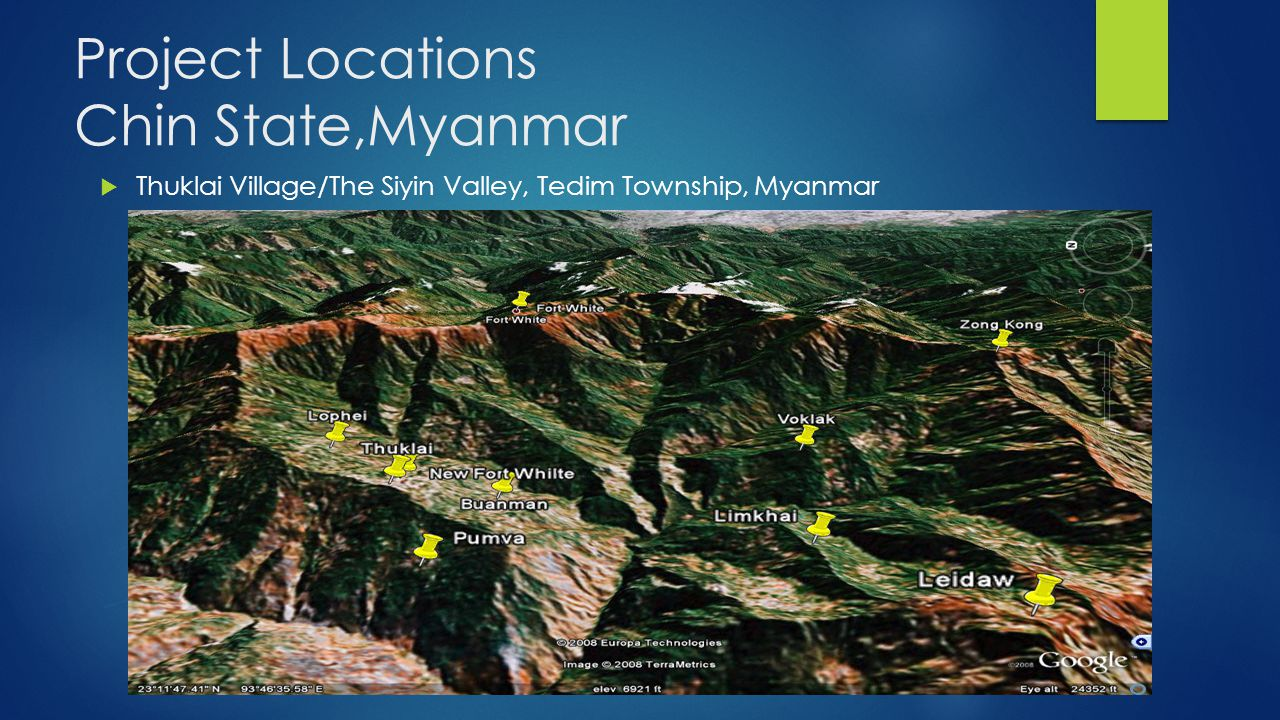 Project Locations Chin State,Myanmar  Thuklai Village/The Siyin Valley, Tedim Township, Myanmar