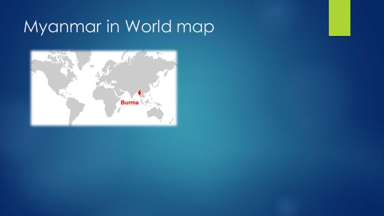 Myanmar in World map