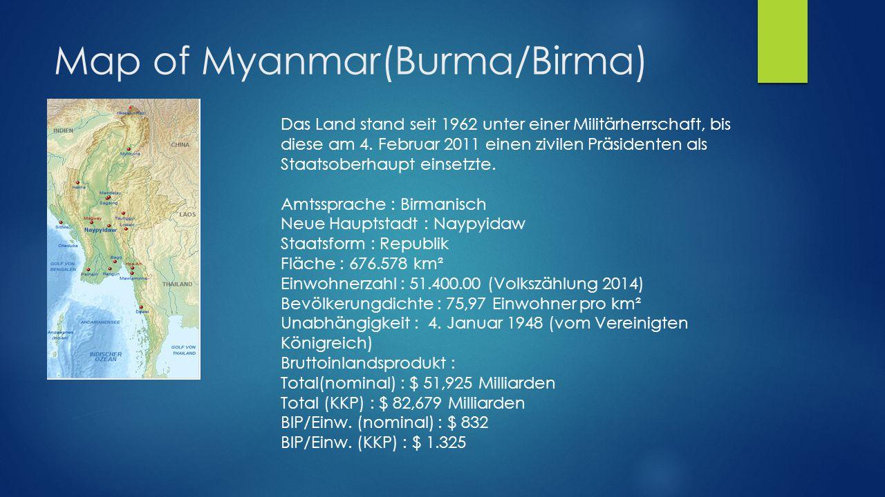Map of Myanmar(Burma/Birma) Das Land stand seit 1962 unter einer Militärherrschaft, bis diese am 4.
