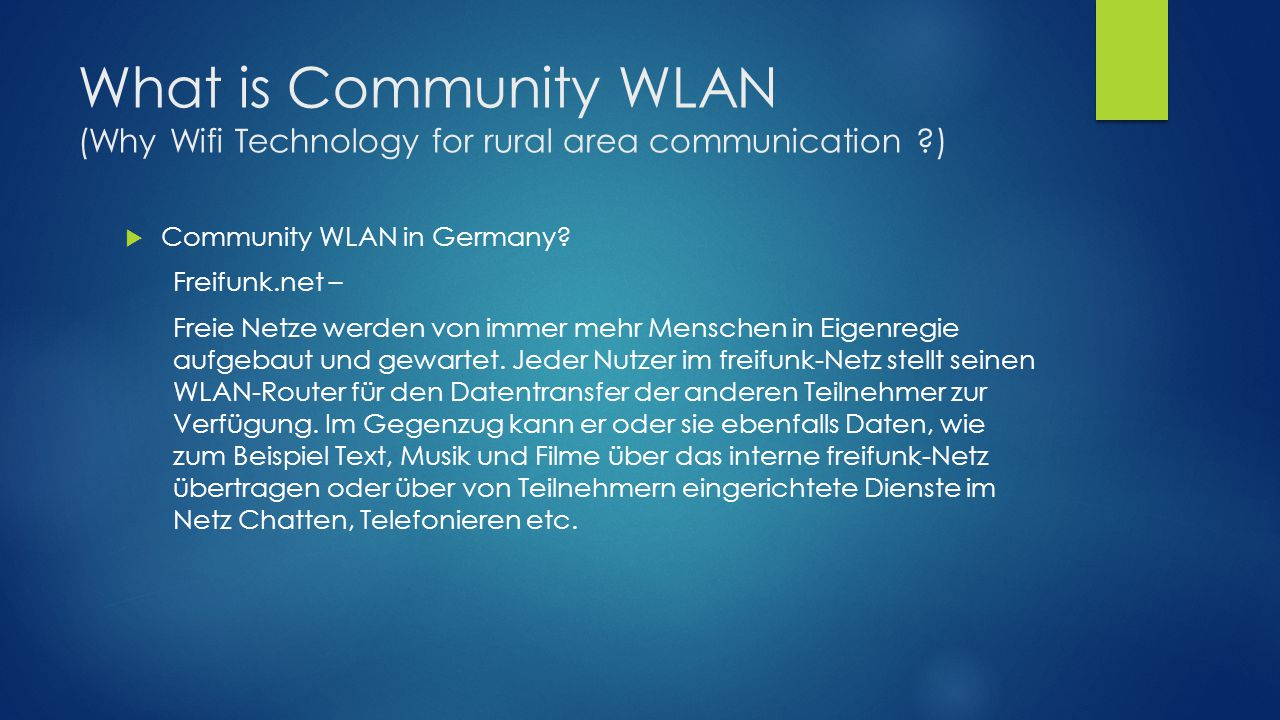 What is Community WLAN (Why Wifi Technology for rural area communication ?)  Community WLAN in Germany? Freifunk.net – Freie Netze werden von immer m