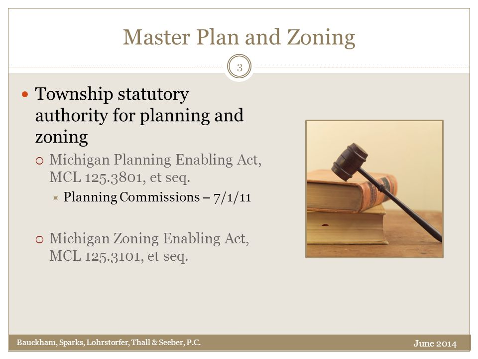 Master Plan and Zoning Township statutory authority for planning and zoning  Michigan Planning Enabling Act, MCL 125.3801, et seq.