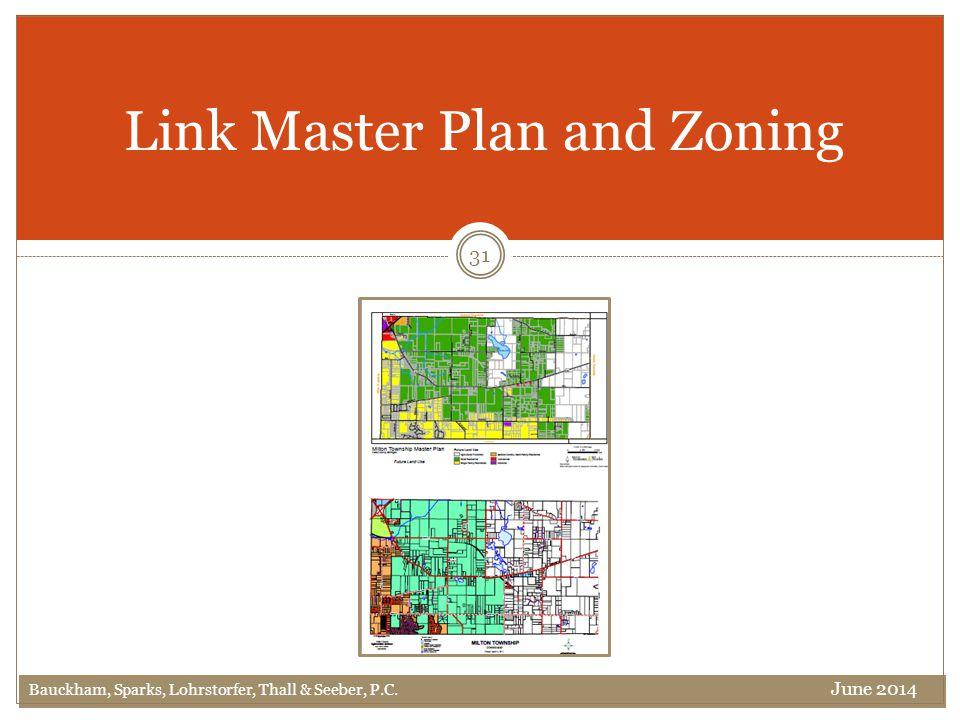 Link Master Plan and Zoning 31 Bauckham, Sparks, Lohrstorfer, Thall & Seeber, P.C. June 2014