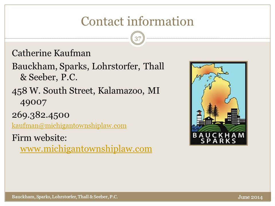 Contact information Catherine Kaufman Bauckham, Sparks, Lohrstorfer, Thall & Seeber, P.C.