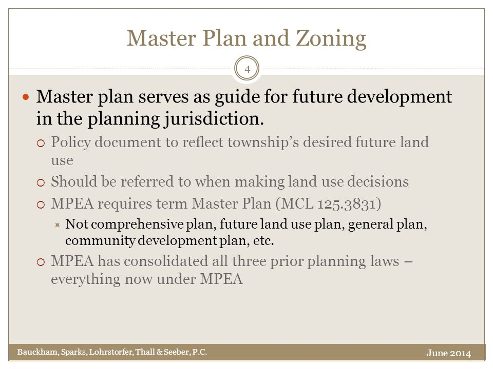 Master Plan and Zoning Master plan serves as guide for future development in the planning jurisdiction.