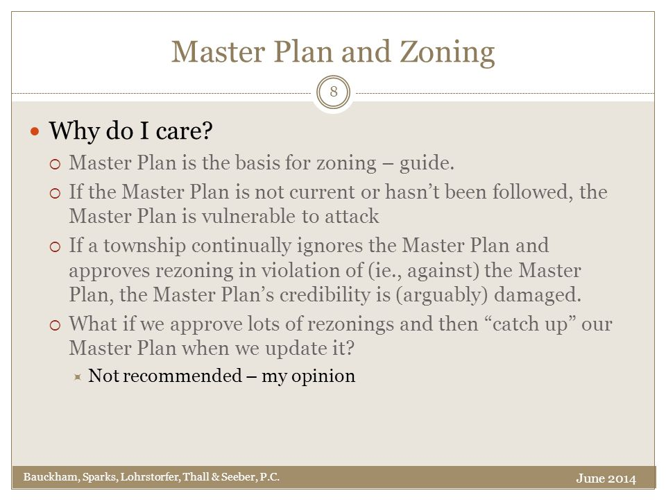 Master Plan and Zoning Why do I care.  Master Plan is the basis for zoning – guide.