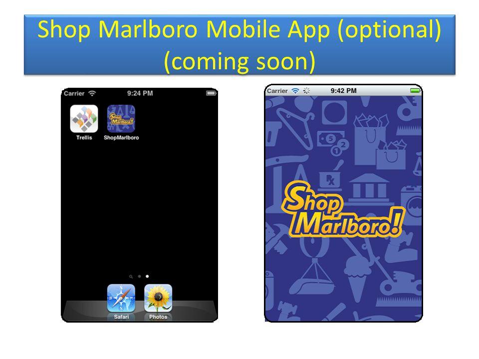 Shop Marlboro Mobile App (optional) (coming soon)