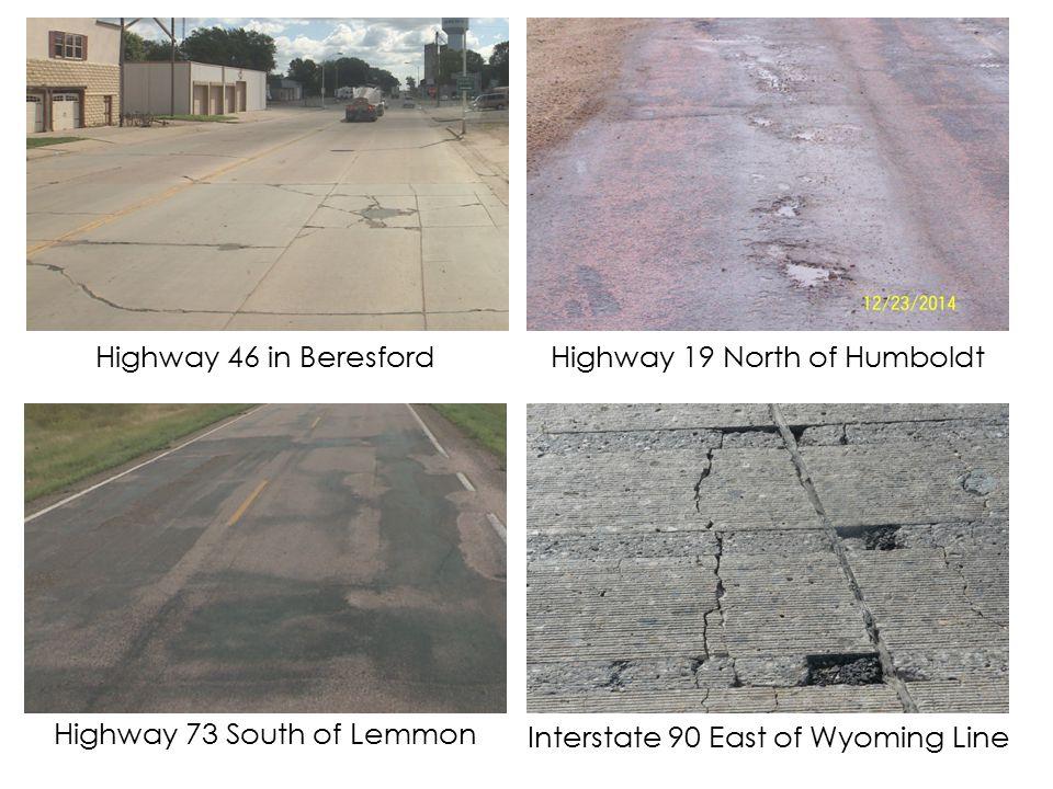 Highway 46 in BeresfordHighway 19 North of Humboldt Highway 73 South of Lemmon Interstate 90 East of Wyoming Line