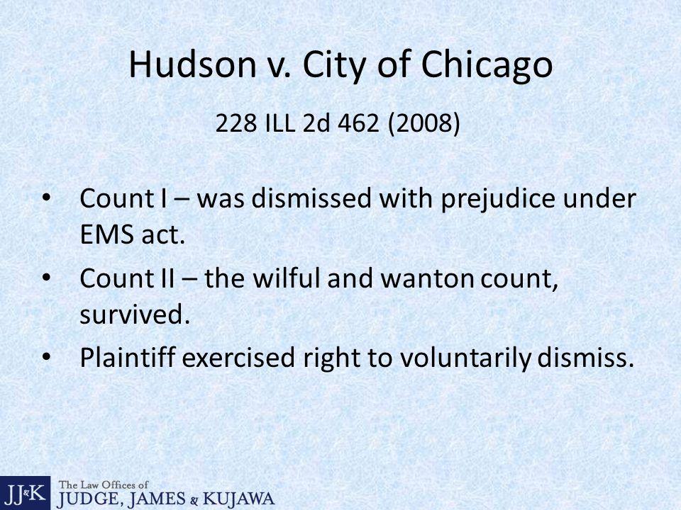 Hudson v. City of Chicago Count I – was dismissed with prejudice under EMS act.