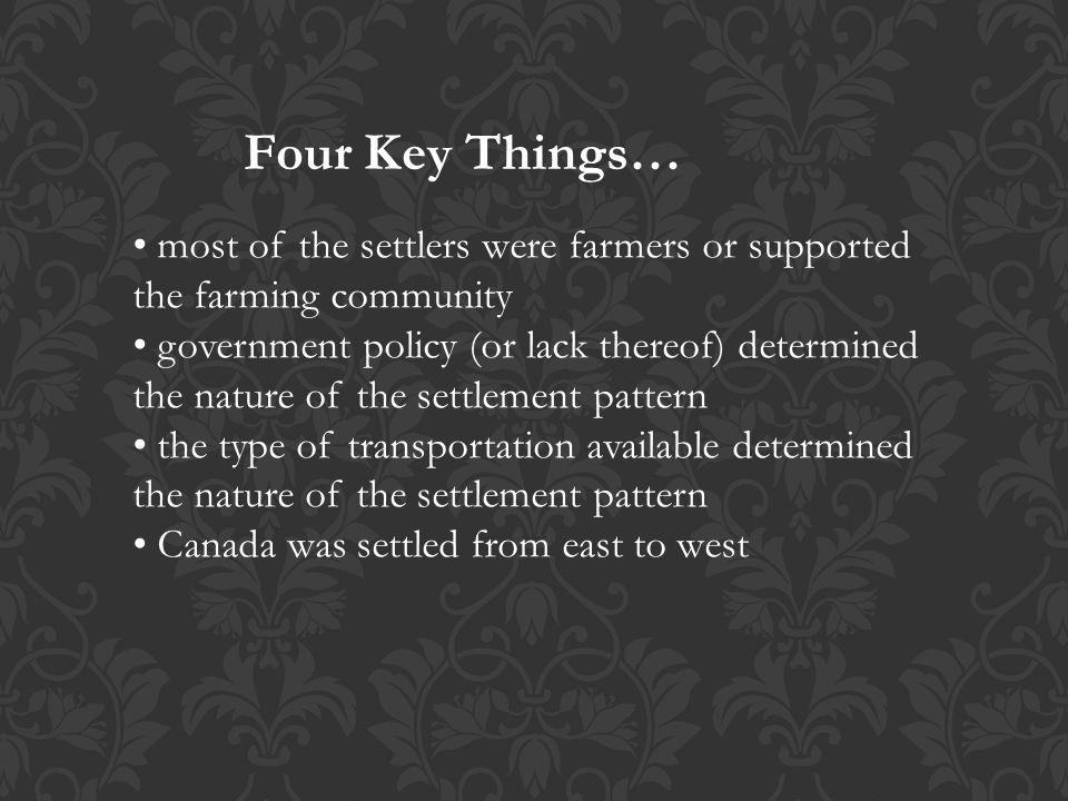 most of the settlers were farmers or supported the farming community government policy (or lack thereof) determined the nature of the settlement patte