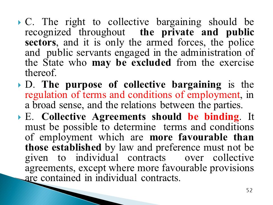  C. The right to collective bargaining should be recognized throughout the private and public sectors, and it is only the armed forces, the police an