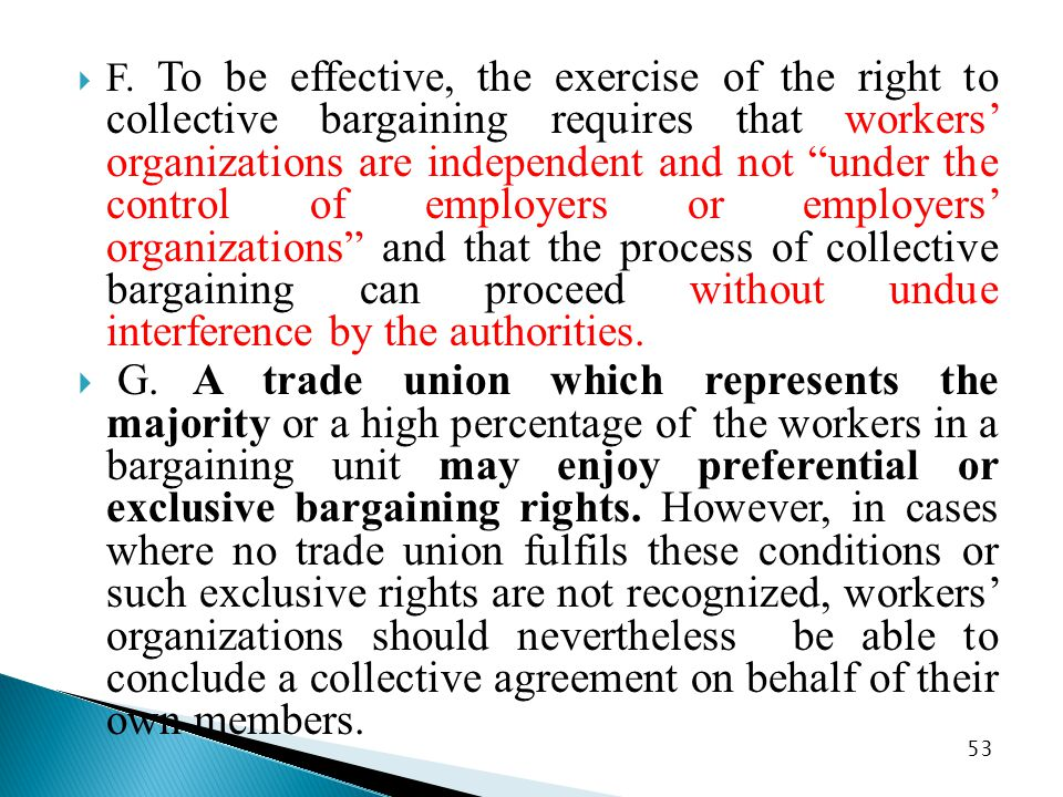 """ F. To be effective, the exercise of the right to collective bargaining requires that workers' organizations are independent and not """"under the contr"""