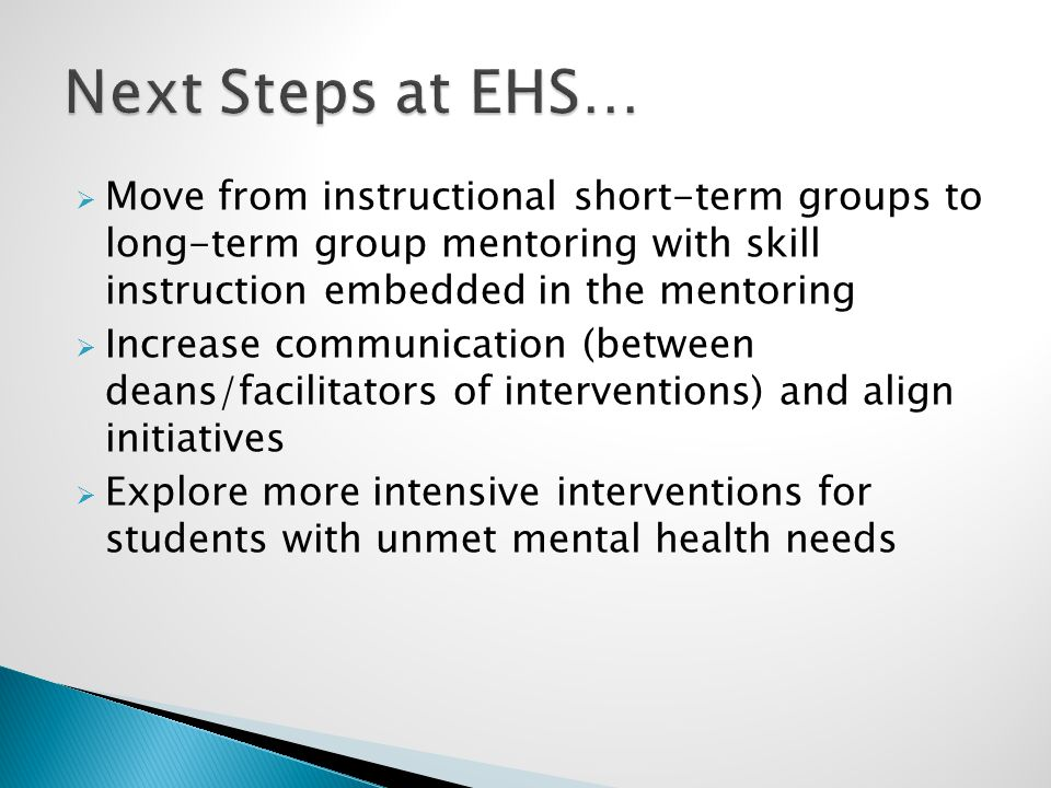  Move from instructional short-term groups to long-term group mentoring with skill instruction embedded in the mentoring  Increase communication (be