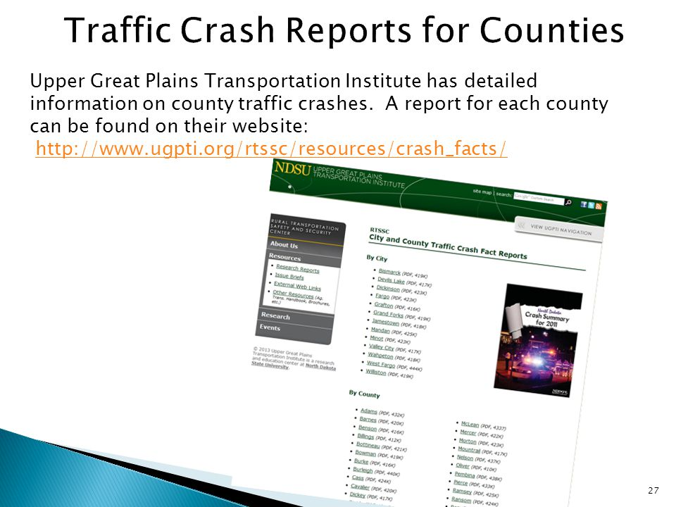27 Upper Great Plains Transportation Institute has detailed information on county traffic crashes.