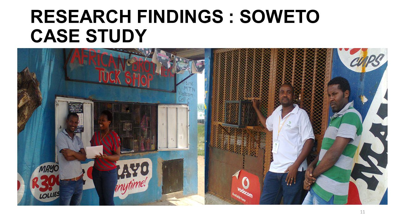 RESEARCH FINDINGS : SOWETO CASE STUDY 11