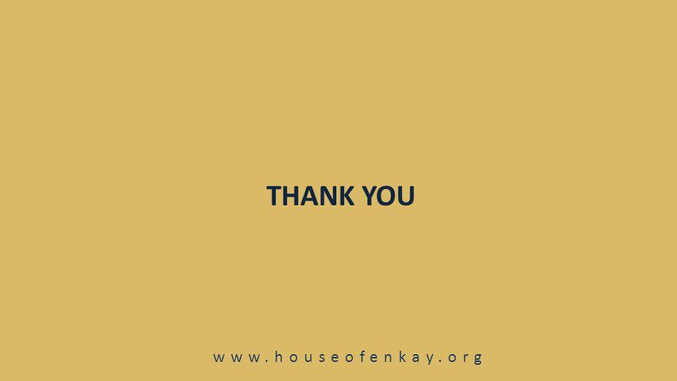 THANK YOU www.houseofenkay.org
