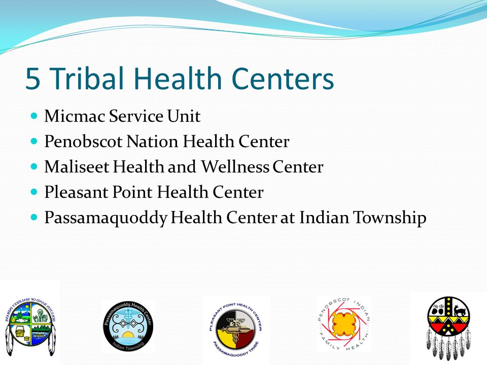 Tribal Health Center Resources PCP RN Pharmacist (Pleasant Point, Penobscot, Indian Township) Community Health Resource (CHR) Registered Dietician(PPHC, PHC, PNHC, MHWC) Fitness Coordinator Clinic Manager and Staff