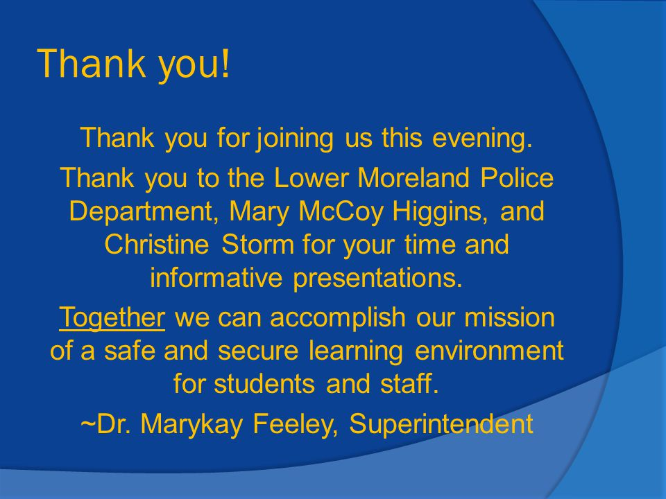 Thank you! Thank you for joining us this evening. Thank you to the Lower Moreland Police Department, Mary McCoy Higgins, and Christine Storm for your