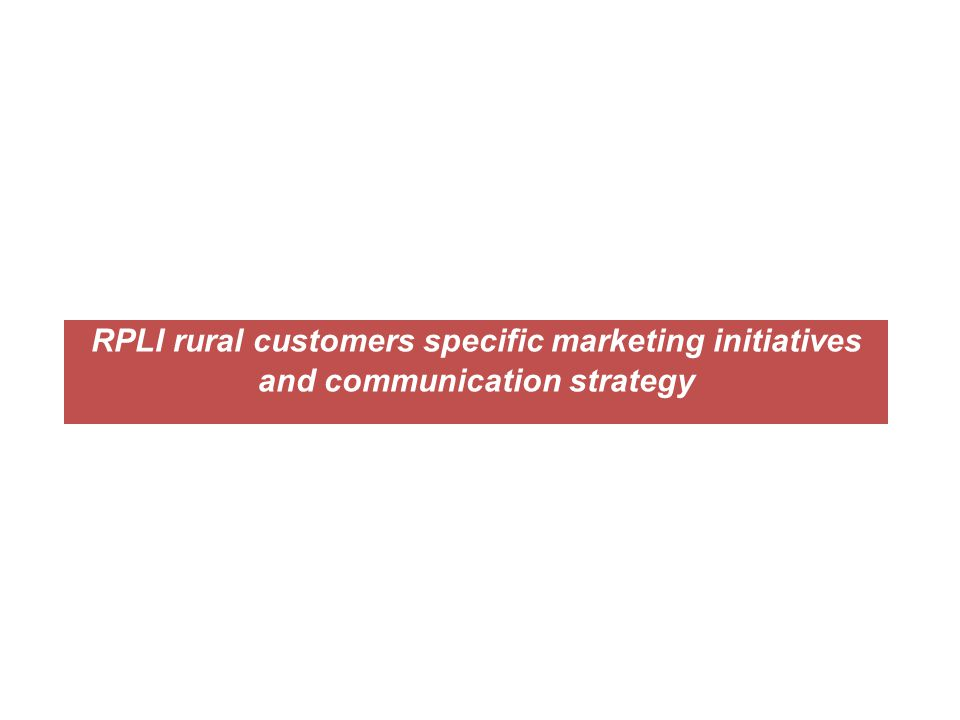 RPLI rural customers specific marketing initiatives and communication strategy