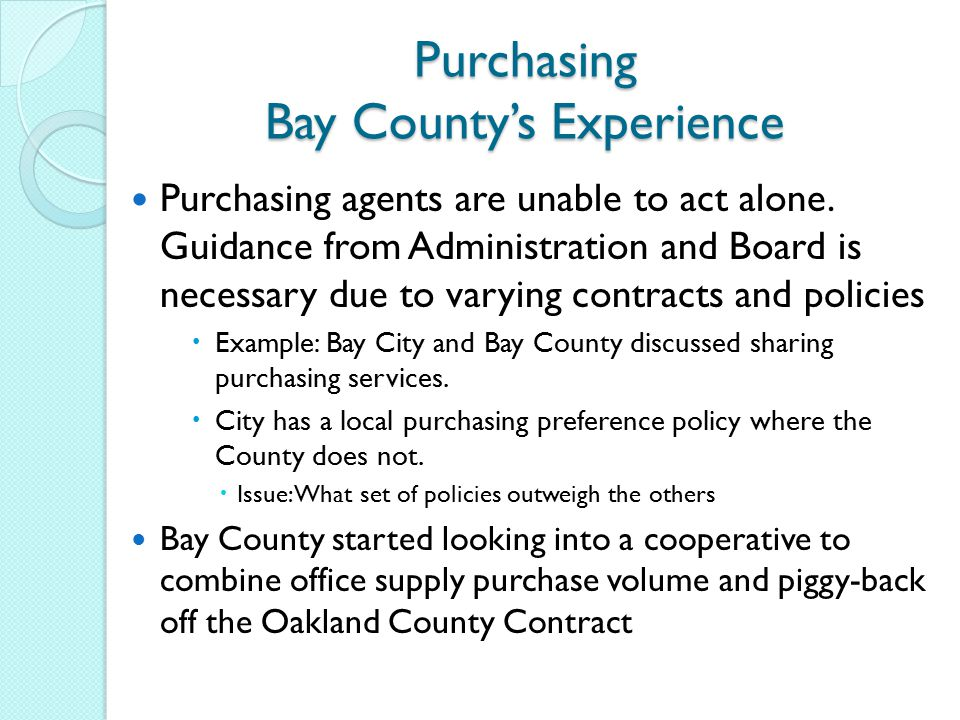 Purchasing Bay County's Experience Purchasing agents are unable to act alone.
