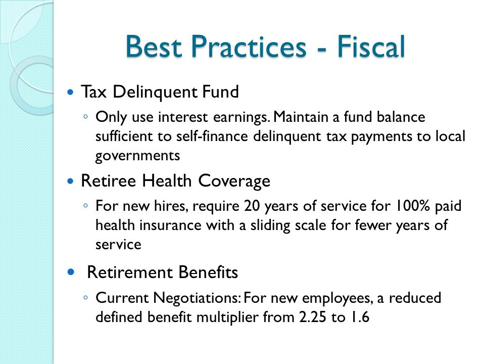 Best Practices - Fiscal Tax Delinquent Fund ◦ Only use interest earnings.