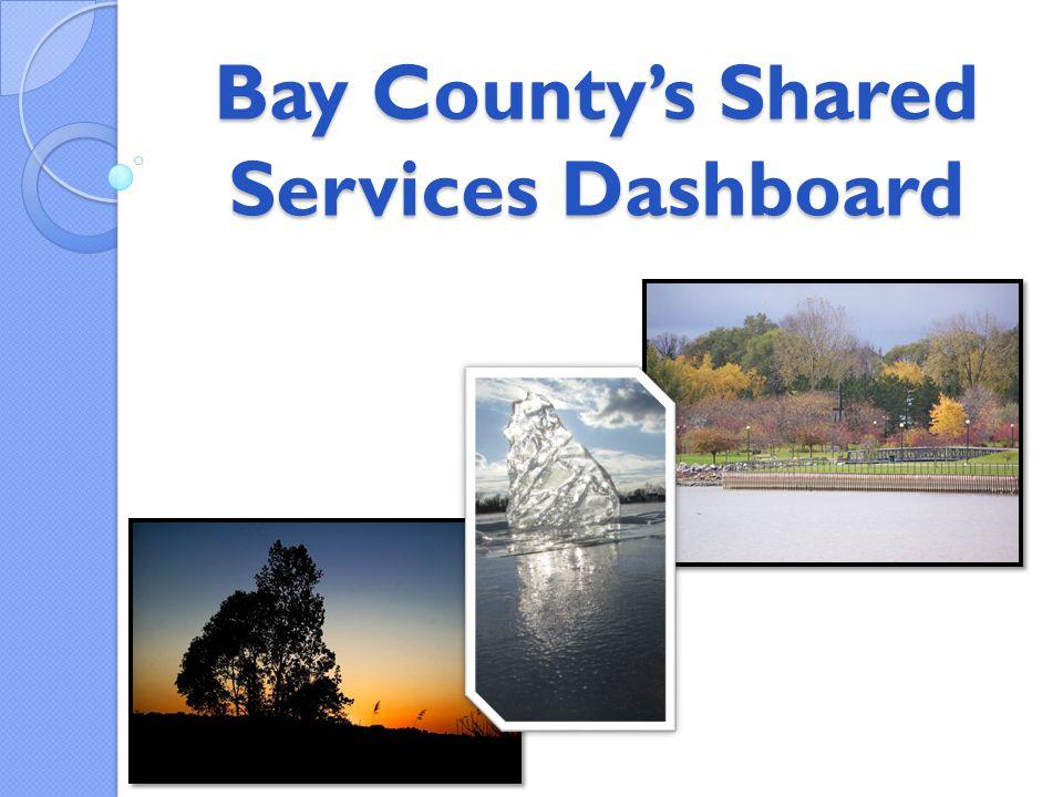 Bay County's Shared Services Dashboard
