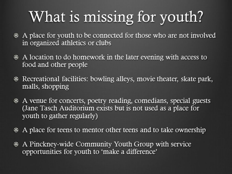What is missing for youth.