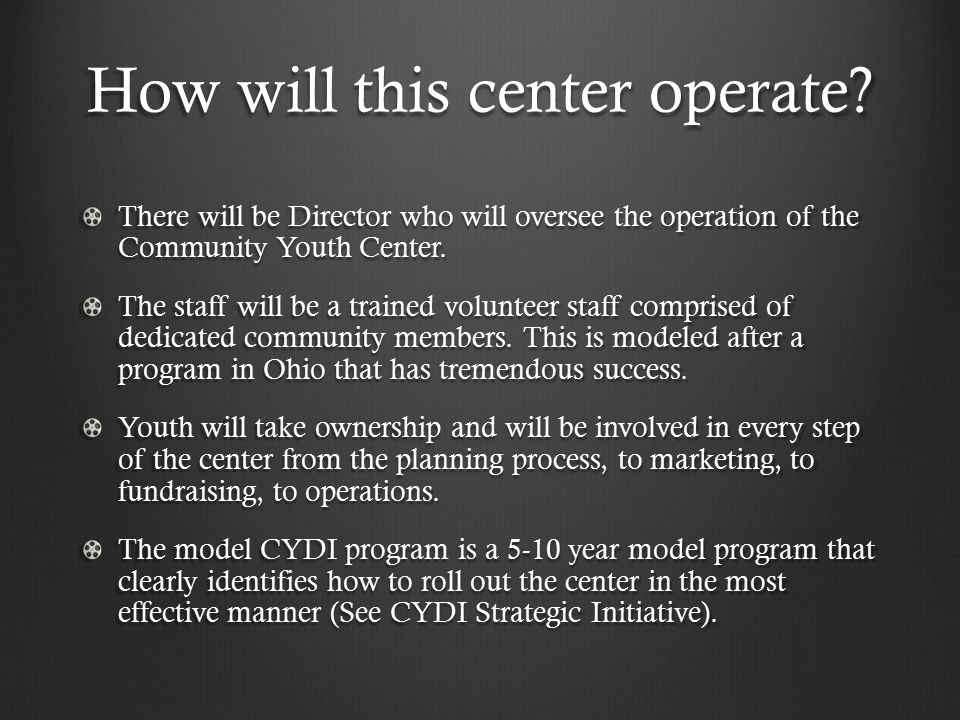 How will this center operate.