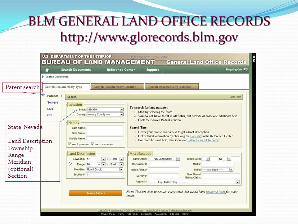 BLM GENERAL LAND OFFICE RECORDS http://www.glorecords.blm.gov Patent search State: Nevada Land Description: Township Range Meridian (optional) Section