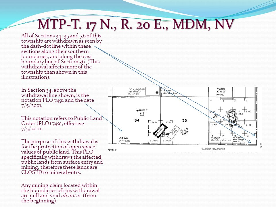 MTP-T. 17 N., R. 20 E., MDM, NV All of Sections 34, 35 and 36 of this township are withdrawn as seen by the dash-dot line within these sections along