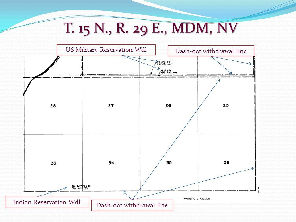 T. 15 N., R. 29 E., MDM, NV US Military Reservation Wdl Indian Reservation Wdl Dash-dot withdrawal line