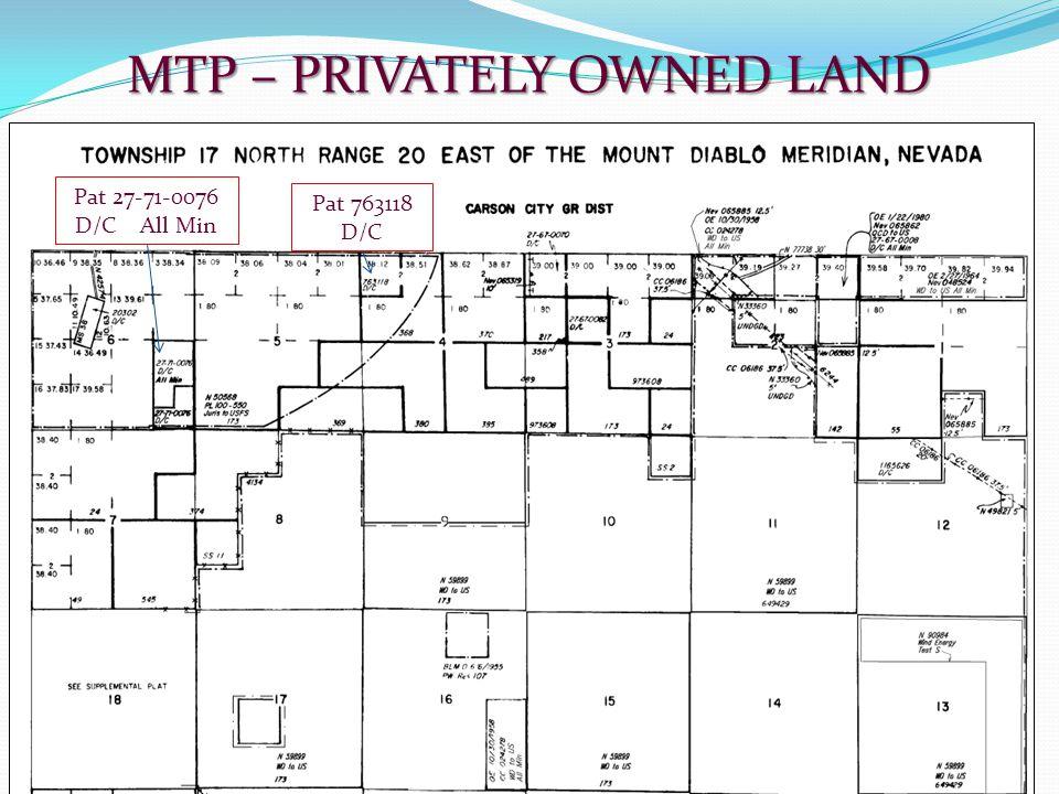 MTP – PRIVATELY OWNED LAND Pat 27-71-0076 D/C All Min Pat 763118 D/C