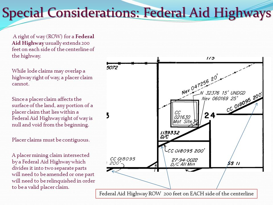Special Considerations: Federal Aid Highways A right of way (ROW) for a Federal Aid Highway usually extends 200 feet on each side of the centerline of