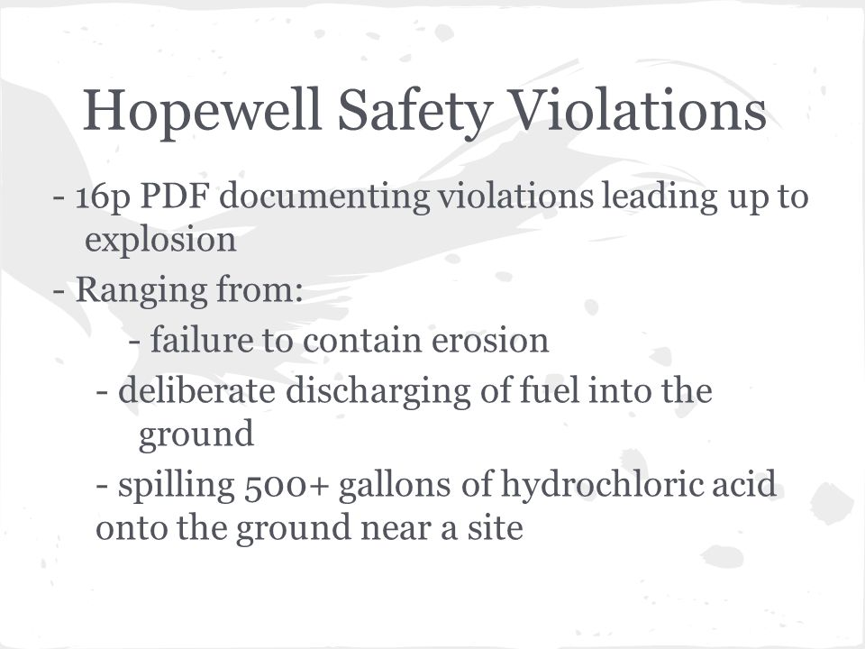 Hopewell Safety Violations - 16p PDF documenting violations leading up to explosion - Ranging from: - failure to contain erosion - deliberate discharg