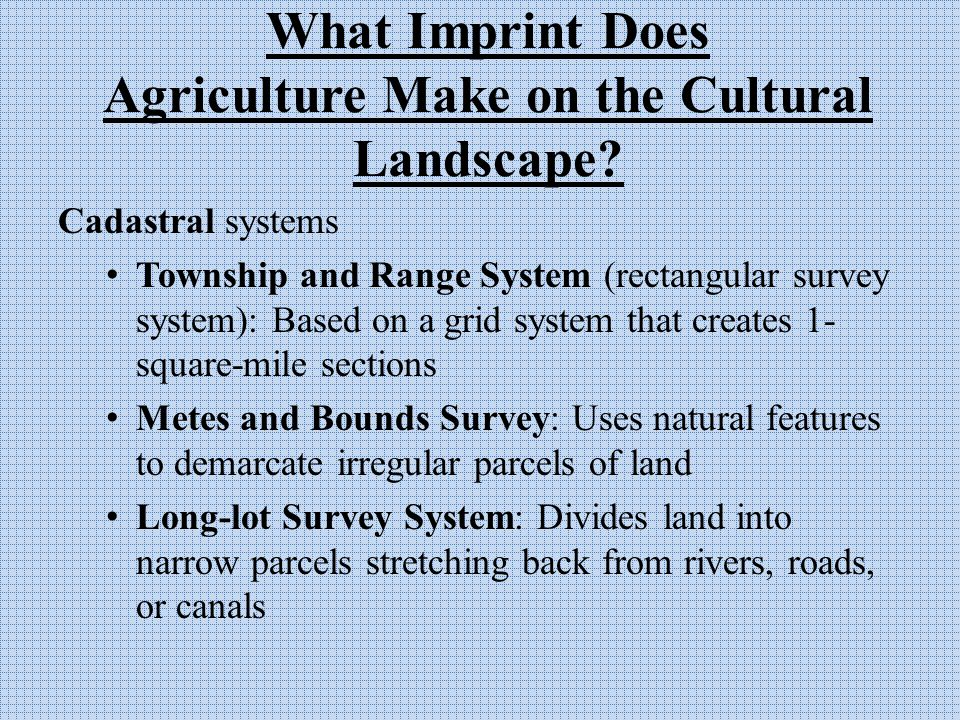 What Imprint Does Agriculture Make on the Cultural Landscape.