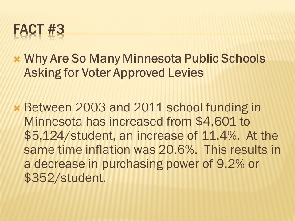  Why Are So Many Minnesota Public Schools Asking for Voter Approved Levies  Between 2003 and 2011 school funding in Minnesota has increased from $4,