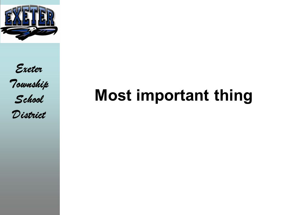Exeter Township School District Most important thing