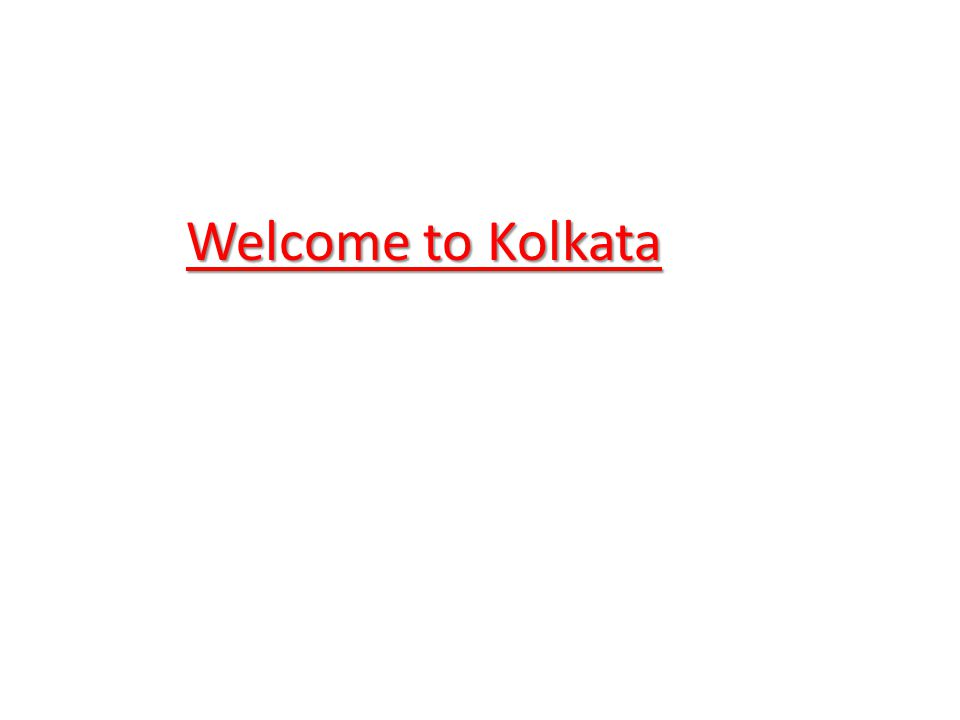 Welcome to Kolkata