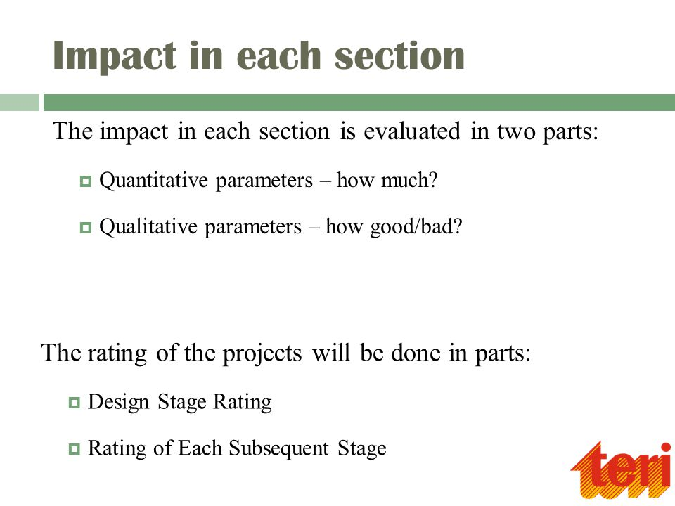 Impact in each section The impact in each section is evaluated in two parts:  Quantitative parameters – how much?  Qualitative parameters – how good